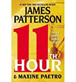[ [ [ 11th Hour[ 11TH HOUR ] By Patterson, James ( Author )May-07-2012 Hardcover