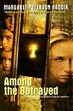 Among the Betrayed, Margaret Peterson Haddix, 0756925983