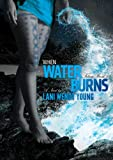 When Water Burns (The Telesa Series Book 3)