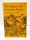 Shaping of the Elizabethan Regime, MacCaffrey, Wallace T., 0691007675