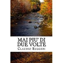 Mai piu' di due volte (Italian Edition)