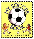 My Soccer Book, Tom Ettinger and William Jaspersohn, 0694004782
