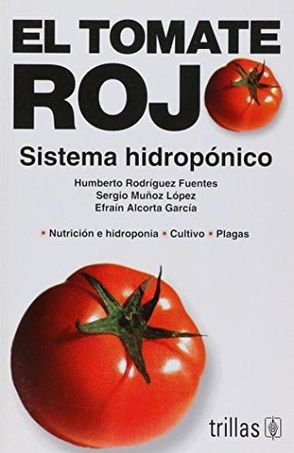 El tomate rojo / The Red Tomato: Sistema hidroponico / Hydroponic System (Spanish Edition)