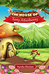 The House of Terry Atterberry: A Collection of 15 moral stories Paperback