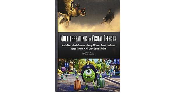Multithreading for Visual Effects: Amazon.es: Martin Watt ...