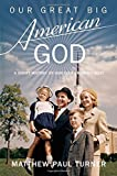 download ebook our great big american god: a short history of our ever-growing deity hardcover august 19, 2014 pdf epub