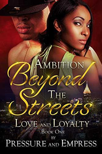 - Ambition Beyond the Streets: Love and Loyalty