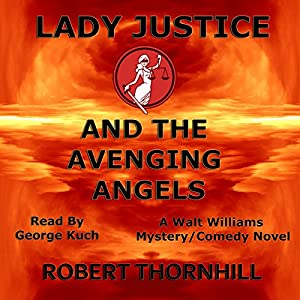 Lady Justice and the Avenging Angels Audiobook