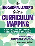 An Educational Leader's Guide to Curriculum Mapping 1st Edition