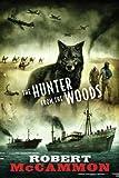 The Hunter from the Woods, Robert McCammon, 1596065362