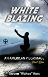 Download White Blazing: An American Pilgrimage Part One in PDF ePUB Free Online