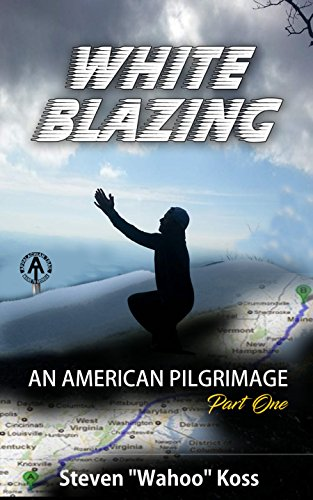 White Blazing: An American Pilgrimage Part One (Blazing Bucket)