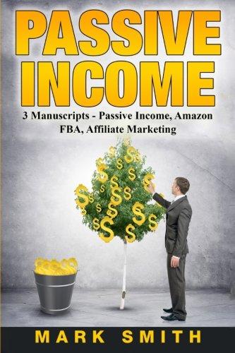 51TwWD8ZtaL - Passive Income: 3 Manuscripts - Passive Income, Affiliate Marketing, Amazon FBA (Passive Income Streams, Online Business, Passive Income Online)