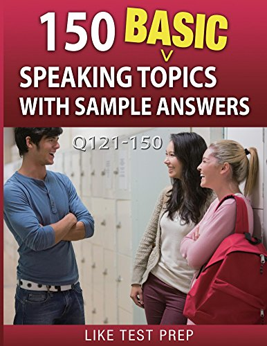 Download 150 Basic Speaking Topics with Sample Answers Q121-150 (240 Basic Speaking Topics 30 Day Pack) Pdf
