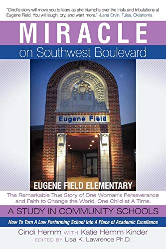 Miracle on Southwest Boulevard: Eugene Field Elementary the Remarkable True Story of One Woman's Perseverance and Faith to Change the World, One ()