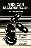 A Mexican Masquerade, Galindo, Sergio, 093548017X