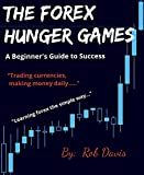 The Forex Hunger Games: A Beginner's Guide to Success