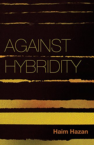 Against Hybridity: Social Impasses in a Globalizing World (Cultural Anthropology In A Globalizing World Ebook)