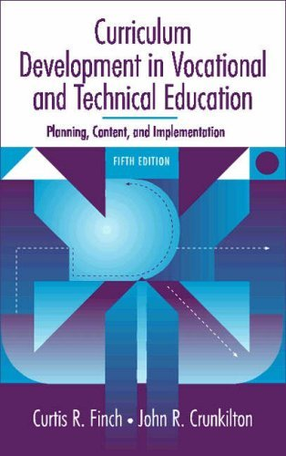 By Curtis R. Finch - Curriculum Development in Vocational and Technical Education: Planning, Content, and Implementation: 5th (fifth) Edition
