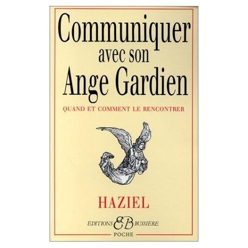 Communiquer Avec Son Ange Gardien : Quand Et Comment Le Rencontrer French Edition French Paperback July 17, 2009