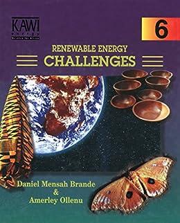 Renewable Energy Challenges (Kawi Popular Science Series: Book 6) by [Brande, Daniel Mensah, Ollenu, Amerley]