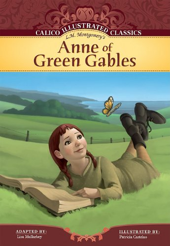 Read Online Anne of Green Gables (Calico Illustrated Classics) PDF