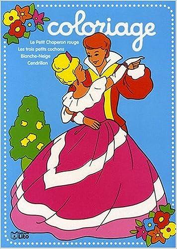 Coloriage Blanche Neige Et Cendrillon.Mes Plus Beaux Contes A Colorier Le Petit Chaperon Rouge Les