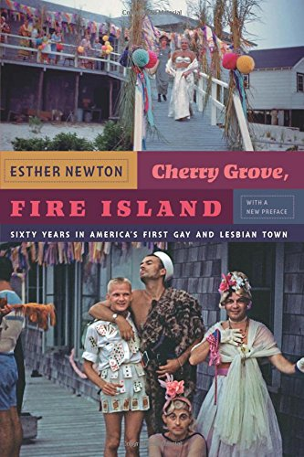 Cherry Grove, Fire Island: Sixty Years in America's First Gay and Lesbian Town pdf