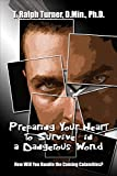 Preparing Your Heart to Survive in a Dangerous World