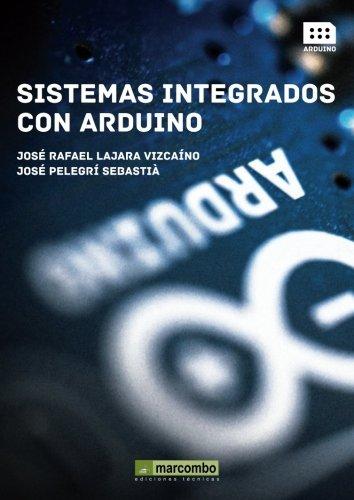 Sistemas Integrados con Arduino Tapa blanda – 1 nov 2013 JOSÉ PELEGRÍ SEBASTIÁ Marcombo 8426720935 Operating systems