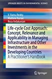 Life-Cycle Cost Approach: Concept, Relevance and Applicability in Advancing the Nexus Approach to Management of Environmental Resources : A Practitioner's Handbook, Reddy, V. Ratna and Kurian, Mathew, 3319062867