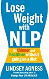 Lose Weight with NLP, Lindsey Agness, 1905744870
