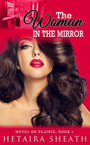 The Woman in the Mirror (The Hotel de Plaisir Series Book 1)