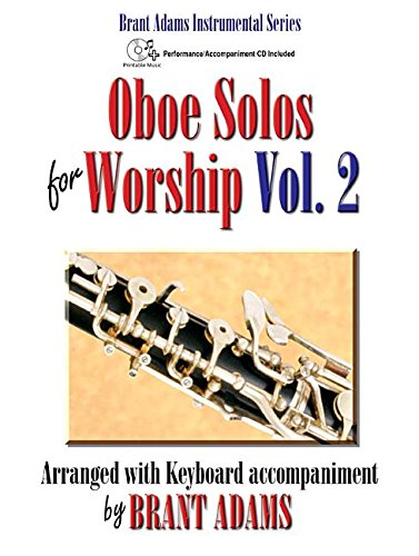 Oboe Solos for Worship, Vol. 2: Arranged with Keyboard Accompaniment by Brant Adams