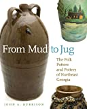 From Mud to Jug, John A. Burrison, 0820333255