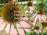 Looking for Joy: Insights from One Family's Autism Journey in Essay Form