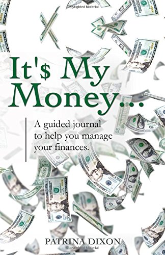 It'$ My Money - A guided journal to help you manage your finances ...
