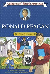 Ronald Reagan: Young Leader (Childhood of Famous Americans)