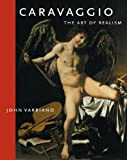 Caravaggio : The Art of Realism, Varriano, John, 0271027177