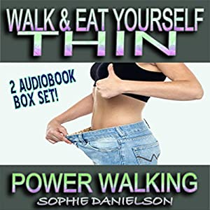 2 Book Set: Walk & Eat Yourself Thin Audiobook