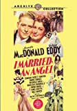 I Married an Angel by Nelson Eddy, Edward Everett Horton, Binnie Barnes, Reginald Owen, Douglas Dumbrille, Mona Maris, Janis Carter, Inez Cooper Jeanette Mac Donald