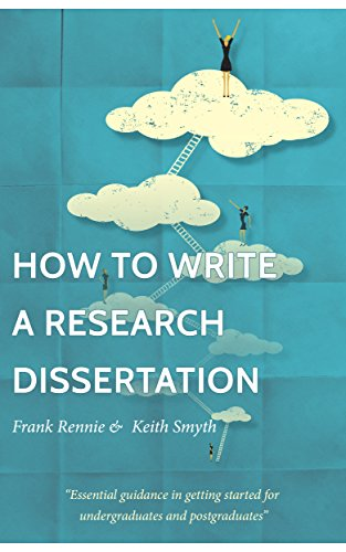 How to Write a Research Dissertation: Essential Guidance in Getting Started for Undergraduates and Postgraduates