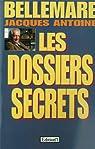Dossiers secrets par Bellemare