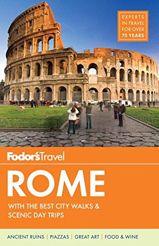 Fodor's Rome: with the Best City Walks & Scenic Day Trips (Full-color Travel Guide)