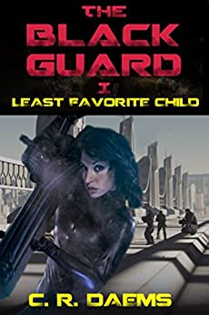 The Black Guard: Book I: Least Favorite Child (Black Guard Series 1) by [Daems, C. R.]