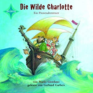 Die wilde Charlotte Hörbuch