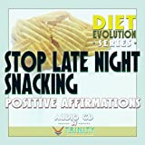 Diet Evolution Series: Stop Late Night Snacking Positive Affirmations audio CD