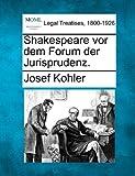 Shakespeare vor dem Forum der Jurisprudenz, Josef Kohler, 1240023065