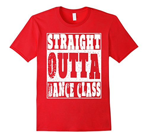 Straight Outta Dance Class T Shirt Dancing Gifts For Dancers