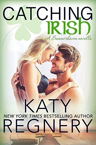 Catching Irish: a Summerhaven novella (The Summerhaven Trio Book 4) by [Regnery, Katy]
